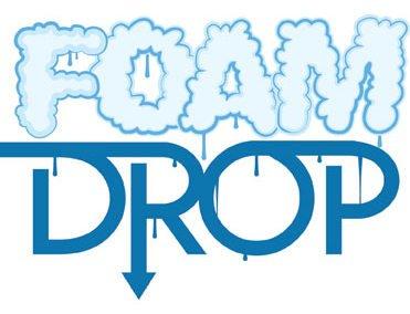 Foam Drop